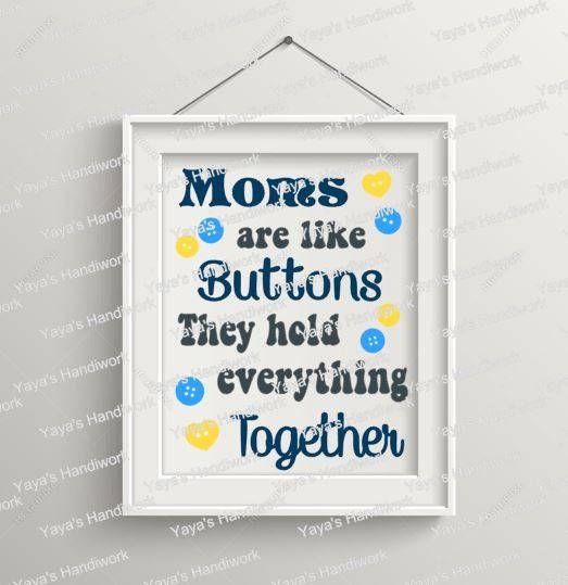 Printable PDF and SVG or PNG files - Moms are like buttons they hold everything together