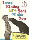 I Was a Kissed by a Seal at the Zoo by Helen Palmer HC (1962)