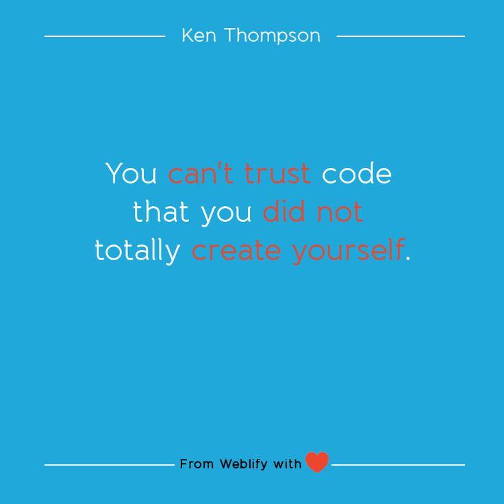 Inspiring coding quotes: Ken Thompson