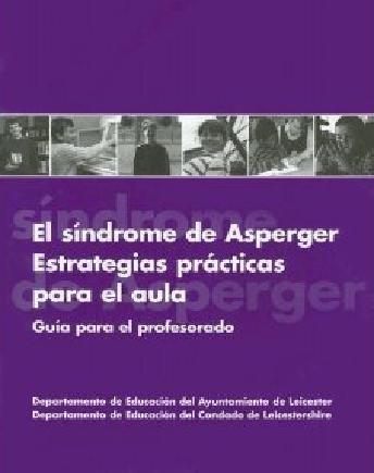 Garabatos: EL SÍNDROME DE ASPERGER (Estrategias Prácticas para el Aula)