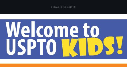 Welcome to U S P T O kids! U.S. Patten and Trade Office - fun site to learn about inventions