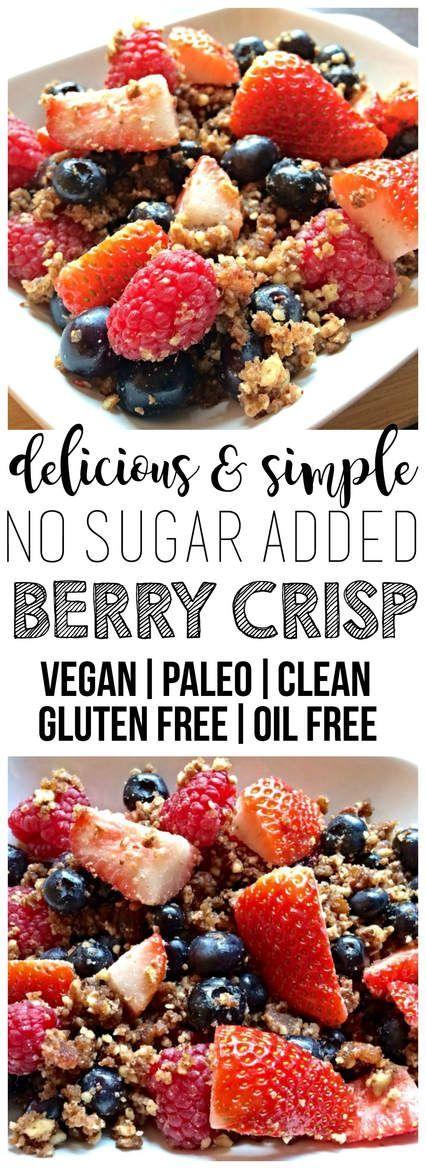 Easy & Delicious Berry Crisp (No Sugar Added, Paleo, Vegan, Gluten-Free)
