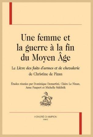 """Une femme et la guerre à la fin du Moyen Âge : le """"Livre des faits d'armes et de chevalerie"""" de Christine de Pizan"""