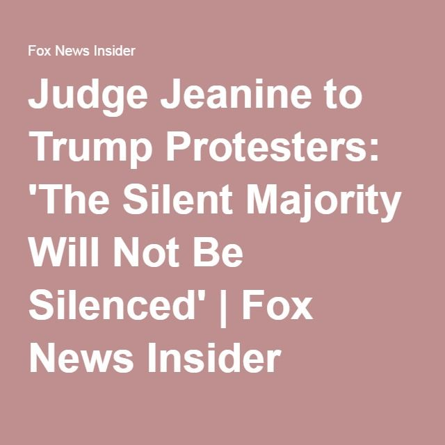 Judge Jeanine to Trump Protesters: 'The Silent Majority Will Not Be Silenced' | Fox News Insider