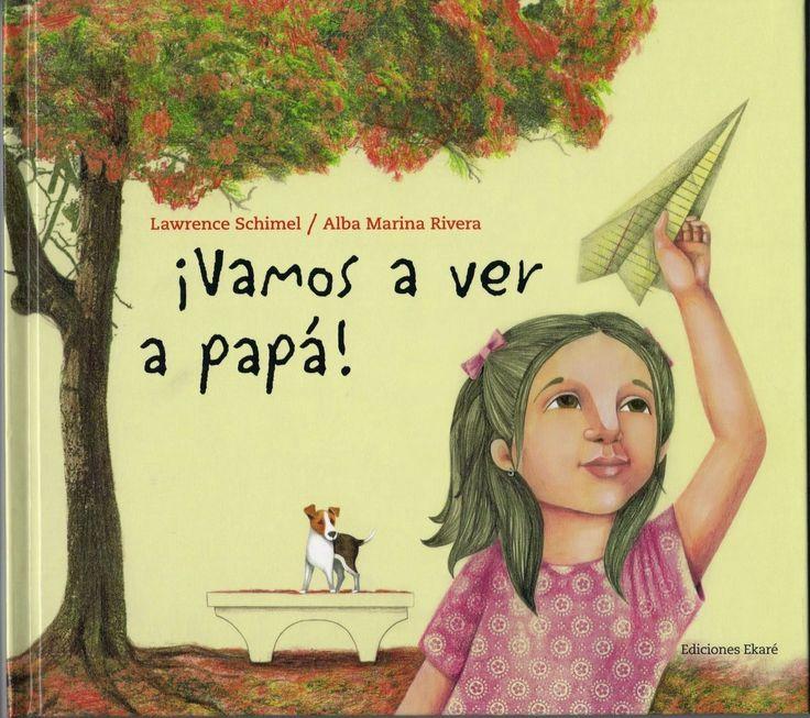 """¡Vamos a ver a papá!"" - Lawrence Schimel (Ekaré) #padres #papas"