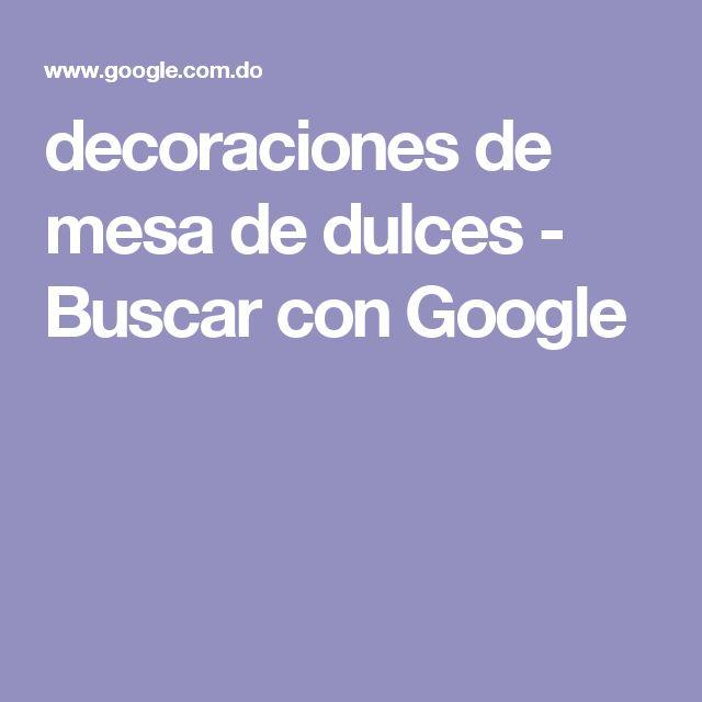 decoraciones de mesa de dulces - Buscar con Google