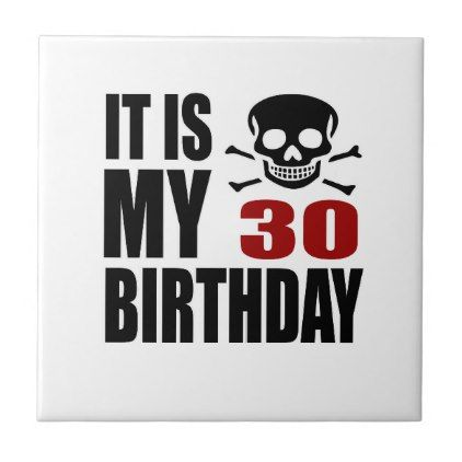 #It Is My 30 Birthday Designs Tile - #giftidea #gift #present #idea #number #thirty #thirtieth #bday #birthday #30thbirthday #party #anniversary #30th