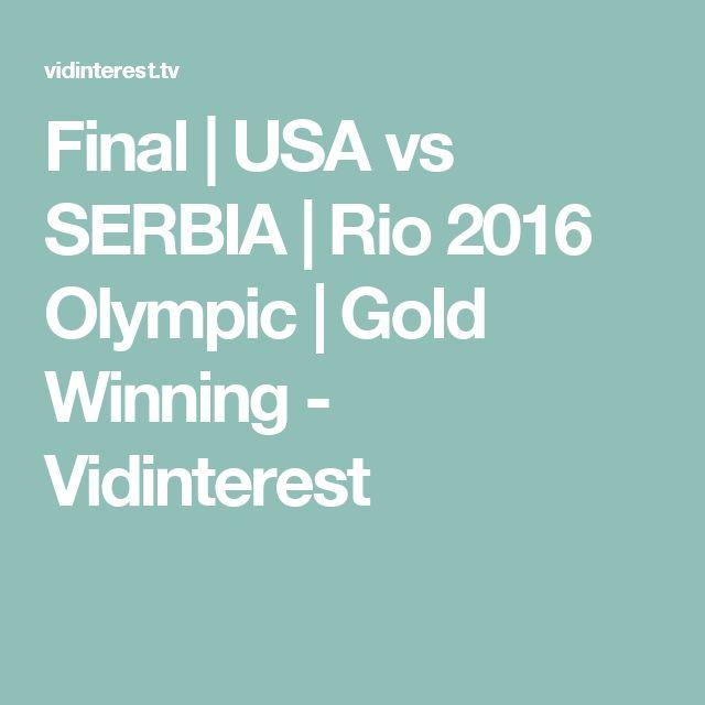 Final | USA vs SERBIA | Rio 2016 Olympic | Gold Winning - Vidinterest