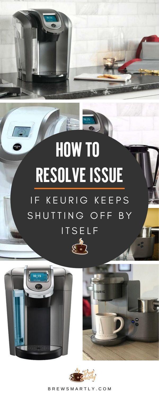 Keurig Error Message : keurig, error, message, Resolve, Issue, Keurig, Keeps, Shutting, Itself, Keurig,, Coffee, Makers,, Kuerig