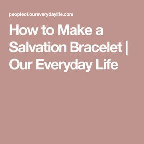 How to Make a Salvation Bracelet   Our Everyday Life