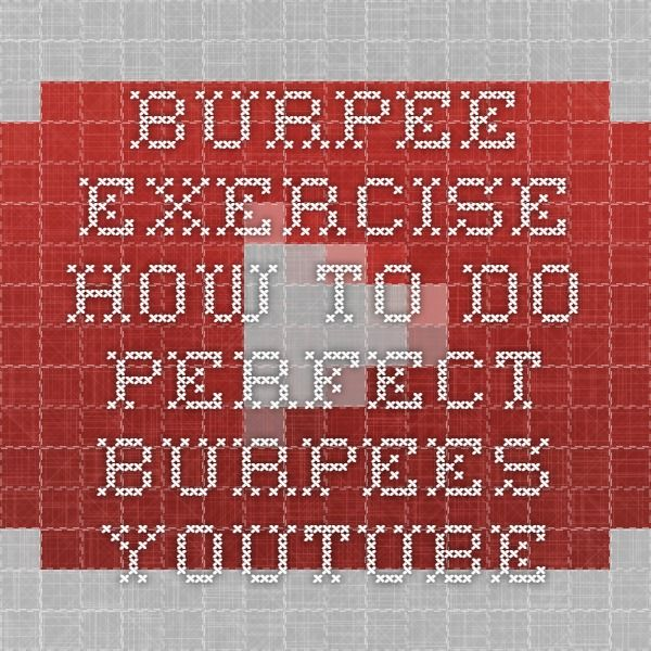 Burpee Exercise - How to do Perfect Burpees - YouTube