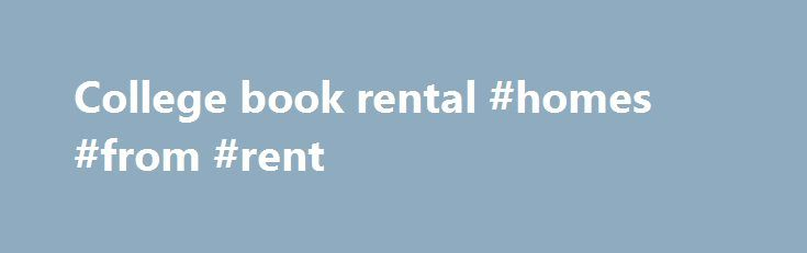 College book rental #homes #from #rent http://rental.remmont.com/college-book-rental-homes-from-rent/  #college book rental # Welcome! The Central Texas College Bookstore s where you can be sure you are receiving the exact editions that have been ordered by the departments. Our stock does vary from day to day as students are purchasing books online and in-store. Used books go quickly and are not always available. We...