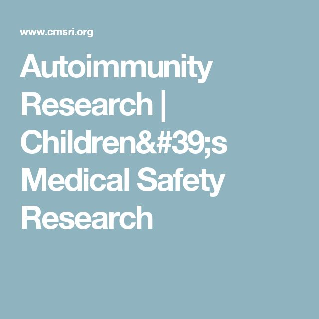 Autoimmunity Research | Children's Medical Safety Research
