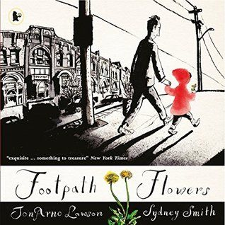 Footpath of Flowers written by JonArno Lawson and illustrated by Sydney Smith.