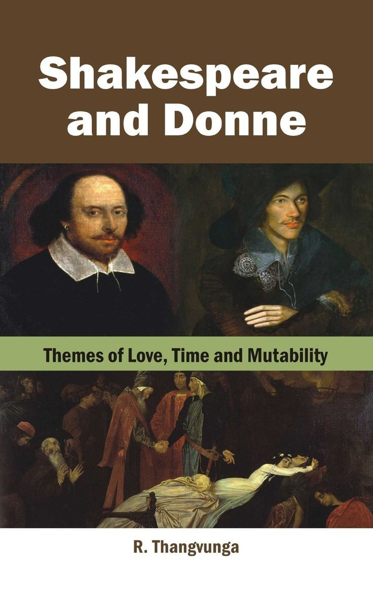 the writings of shakespeare and donne essay Frank kermode, who died on 17 august 2010 at the age of 90, was the author of many books, including romantic image (1957), the sense of an ending (1967) and shakespeare's language (2000.