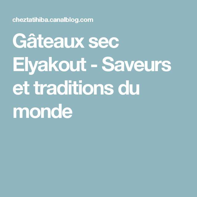 Gâteaux sec Elyakout - Saveurs et traditions du monde