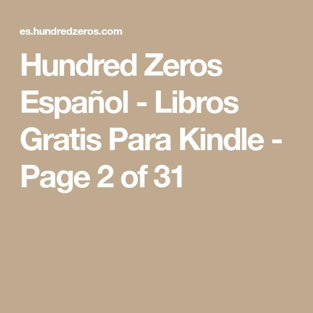Hundred Zeros Español - Libros Gratis Para Kindle - Page 2 of 31