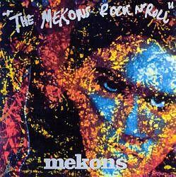 The Mekons - Rock n Roll (Blast First, 1989)