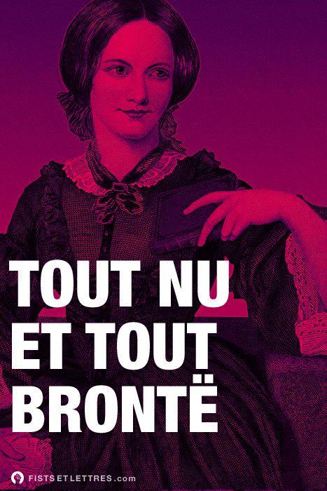Tout nu et tout Brontë.