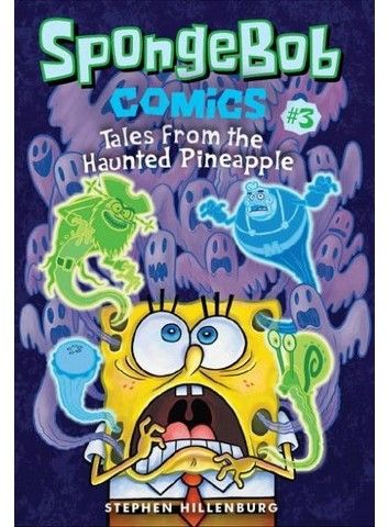 Spongebob Comics 3 : Tales from the Haunted Pineapple (Paperback) (Stephen Hillenburg)