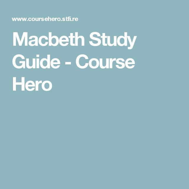 Macbeth Study Guide - Course Hero