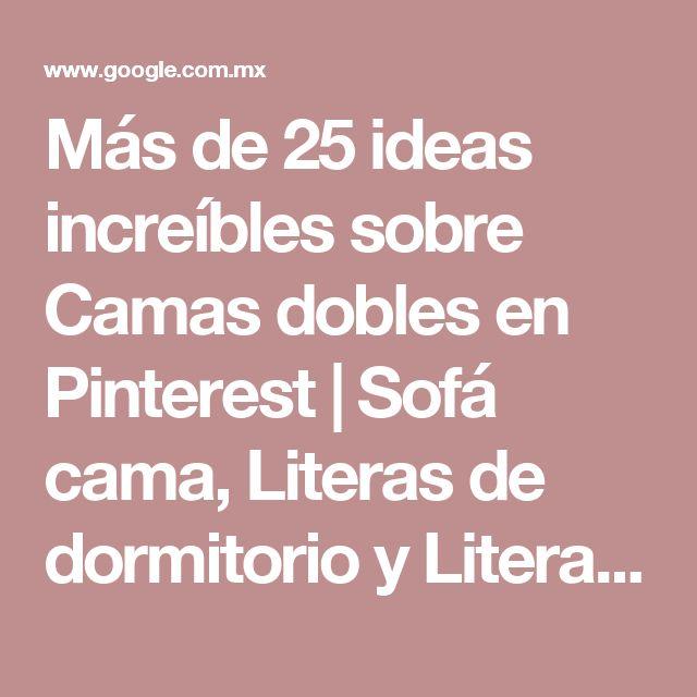 Más de 25 ideas increíbles sobre Camas dobles en Pinterest | Sofá cama, Literas de dormitorio y Literas sorprendentes