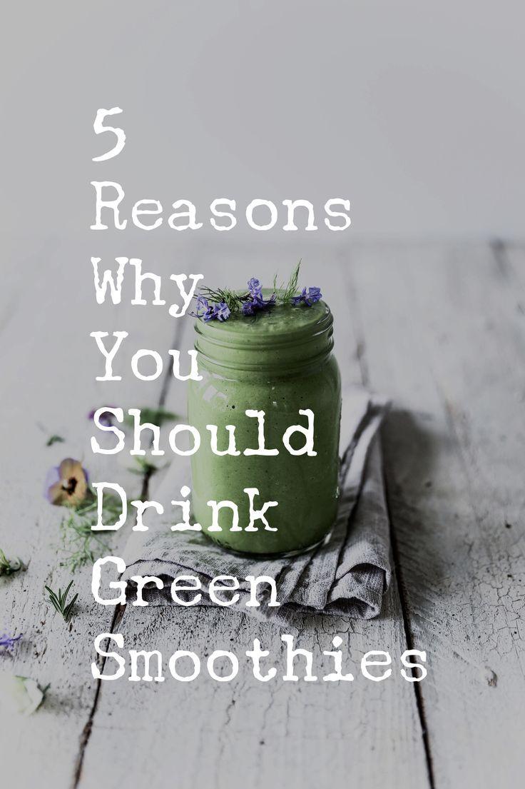 Finden Sie heraus, warum grüne Smoothies gut für Sie sind und meine 5 Hauptgründe fürs Trinken …   – Green Smoothies