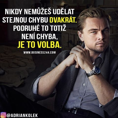 Nikdy nemůžeš udělat stejnou chybu dvakrát. Podruhé to totiž není chyba, je to volba. #motivace #motivacia #uspech #citaty #czech #czechgirl #czechboy #slovakgirl #slovakboy #business #success #lifequotes #motivation