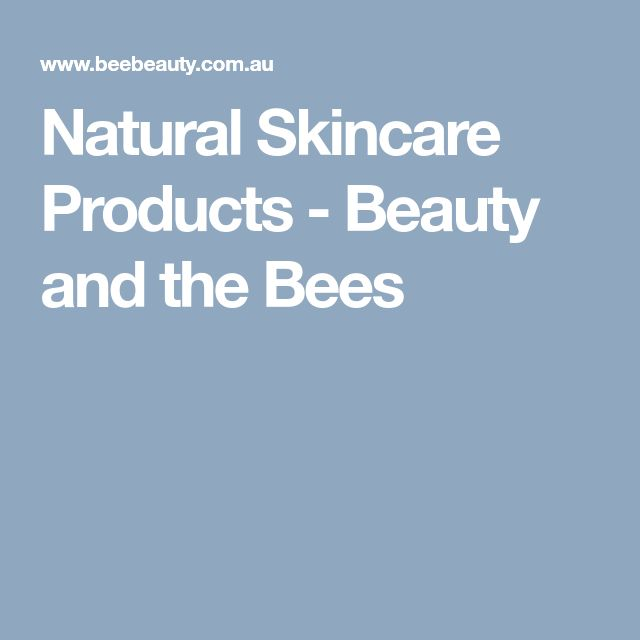 Natural Skincare Products - Beauty and the Bees