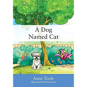 #Book Review of #ADogNamedCat from #ReadersFavorite - https://readersfavorite.com/book-review/a-dog-named-cat  Reviewed by Romuald Dzemo for Readers' Favorite  A Dog Named Cat by Anne Toole is a heart-warming tale for young readers, a story that is both entertaining and informative, written in beautiful verse and brilliantly illustrated. What's in a name? What happens when one identifies with a different species? Here is a story that goes far beyond the importance of...
