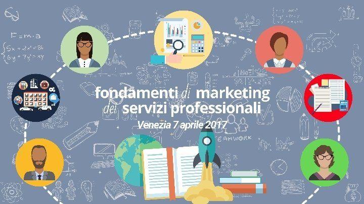 Fondamenti di Marketing dei Servizi Professionali - Edizione di Venezia @ Venezia - 7-Aprile https://www.evensi.it/fondamenti-di-marketing-dei-servizi-professionali-edizione/195606564