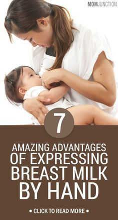 7 Amazing Advantages Of Expressing Breast Milk By Hand #Breastfeeding