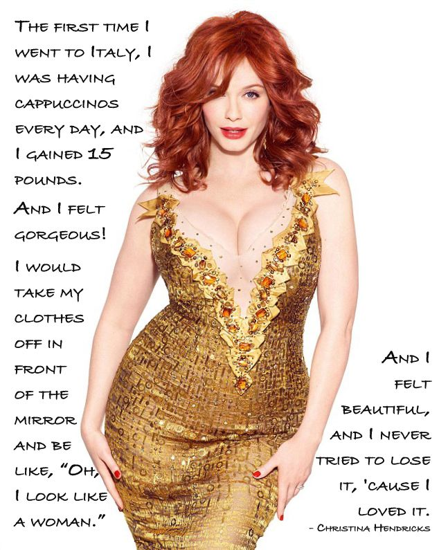 Christina Hendricks - Loving Your Body – Inspiring Quotes #penningtons #confidenceisbeautiful
