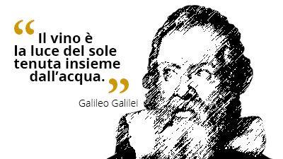 Il #vino è la #luce del #sole tenuta insieme dall' #acqua. #GalileoGalilei