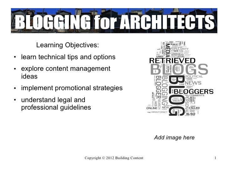 Blogging for Architects by Collier Ward via Slideshare