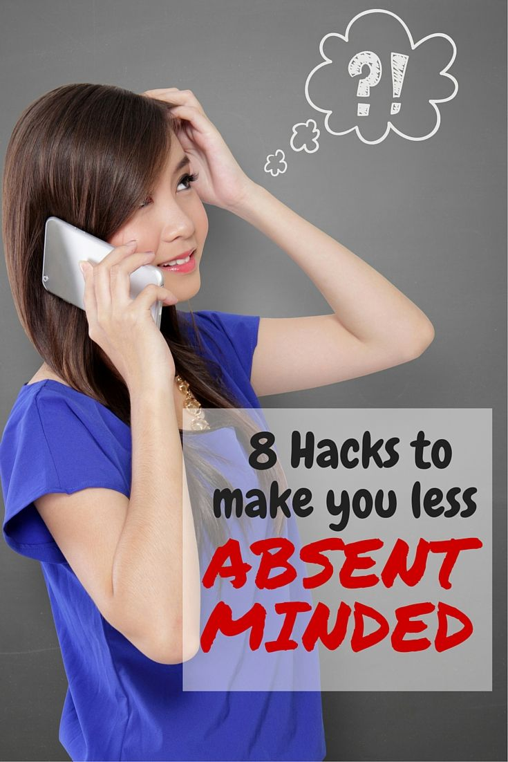 8 Hacks to make you less Absent-Minded. I can be scarily absent-minded. In the past three days, I have lost my phone, left the stove on all night and lost a camera charger. I finally found some solutions to become more focused, here's how!