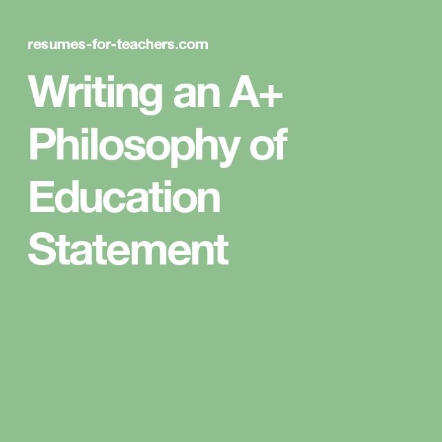 Writing an A+ Philosophy of Education Statement