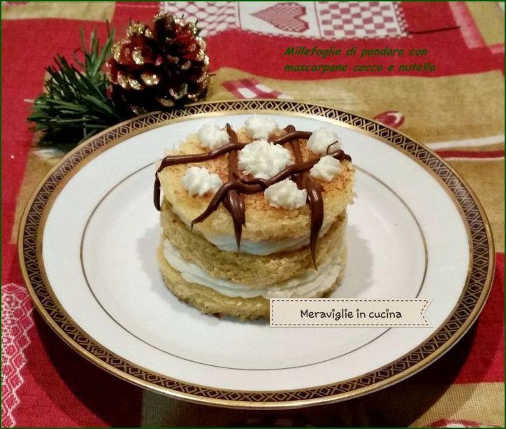 Millefoglie di pandoro con mascarpone cocco e nutella for Le migliori ricette di cucina