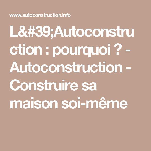 25 best ideas about autoconstruction maison on pinterest autoconstruction - Construire sa maison soi meme prix ...