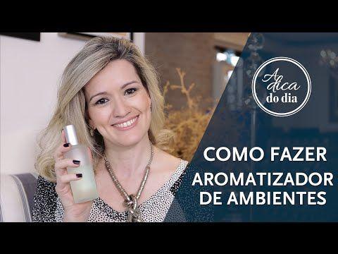 COMO FAZER AROMATIZADOR DE AMBIENTE DIY | A DICA DO DIA COM FLÁVIA FERRARI - YouTube