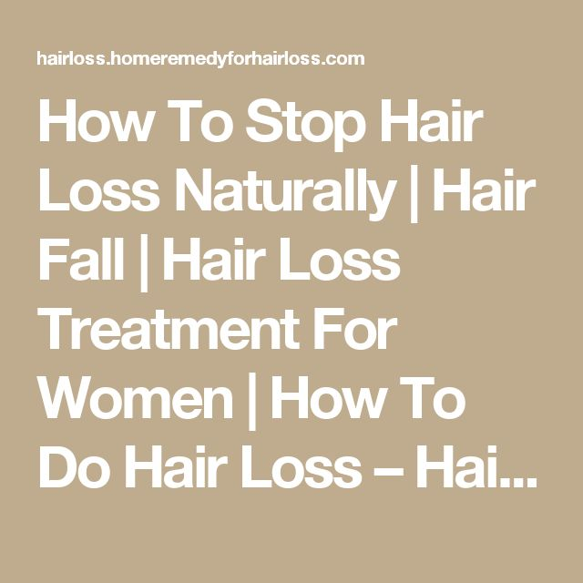 How To Stop Hair Loss Naturally | Hair Fall | Hair Loss Treatment For Women | How To Do Hair Loss – Hair Loss Remedies – Conquering Hair Loss in Natural Way #hairlosswomentreatments #naturalhairlosstreatment #hairlosstreatmentformen http://ultrahairsolution.com/how-to-grow-natural-hair-fast-and-healthy/hair-growth-products-that-work/