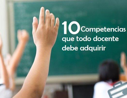 10 competencias que todo docente debe adquirir | Grupo Educación y Empresa