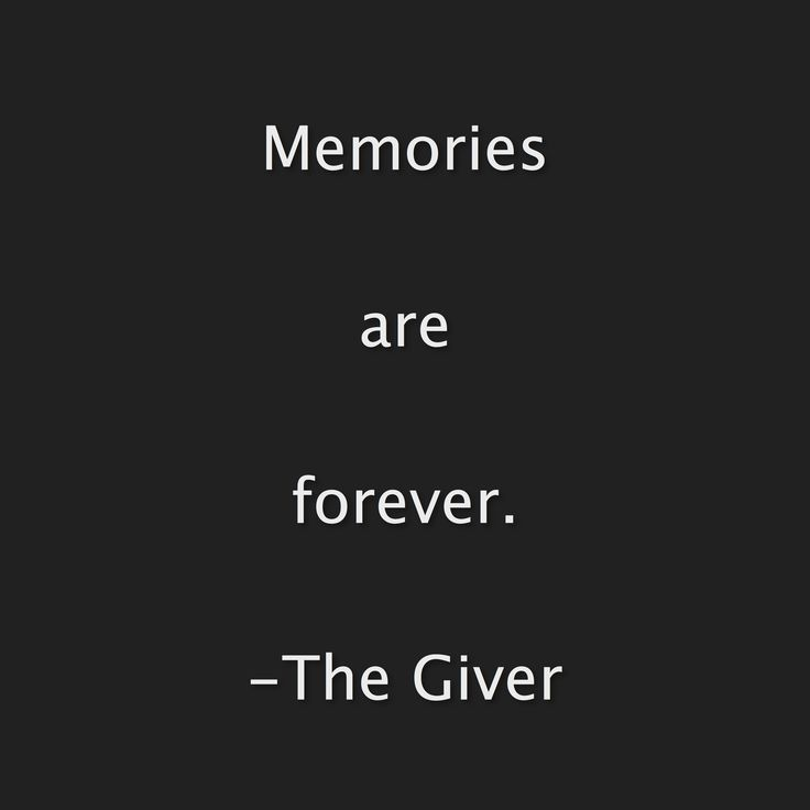 The Giver was one of my favorite books as a child, and still is. I specifically love this quote because of how the giver and jonas are trying to preserve this concept in a society of forgetting.