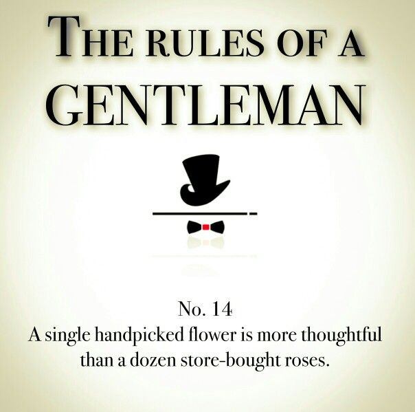 Rules of gentleman -- Truth! I prefer thoughtful gifts rather than gifts related to cost. The best gifts have been books, words, actions. Makes my heart melt...cuz I'm an ice queen. ~Missy
