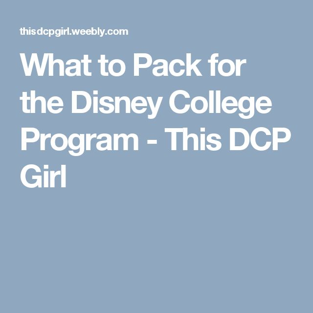 What to Pack for the Disney College Program - This DCP Girl