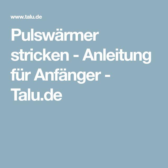 Pulswärmer stricken - Anleitung für Anfänger - Talu.de
