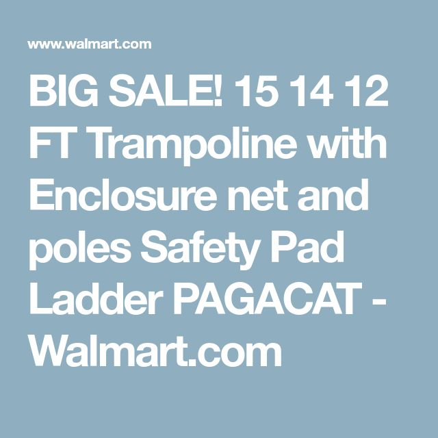 BIG SALE! 15 14 12 FT Trampoline with Enclosure net and poles Safety Pad Ladder PAGACAT - Walmart.com