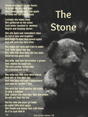 Though I've had plenty of horrible losses in my life. I have NEVER lost a child. I read this poem & it brought tears to my eyes. I actually felt my heart hurt for who ever wrote it. I thought some of my followers would like to read it. ;(