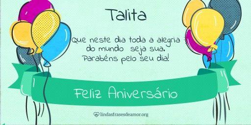 Encontre sua Mensagem para Talita no Cartão de Feliz Aniversario. Acesse gratuitamente, escolha a imagem e a frase para enviar no Facebook, WhatsApp, Email e Tumblr.