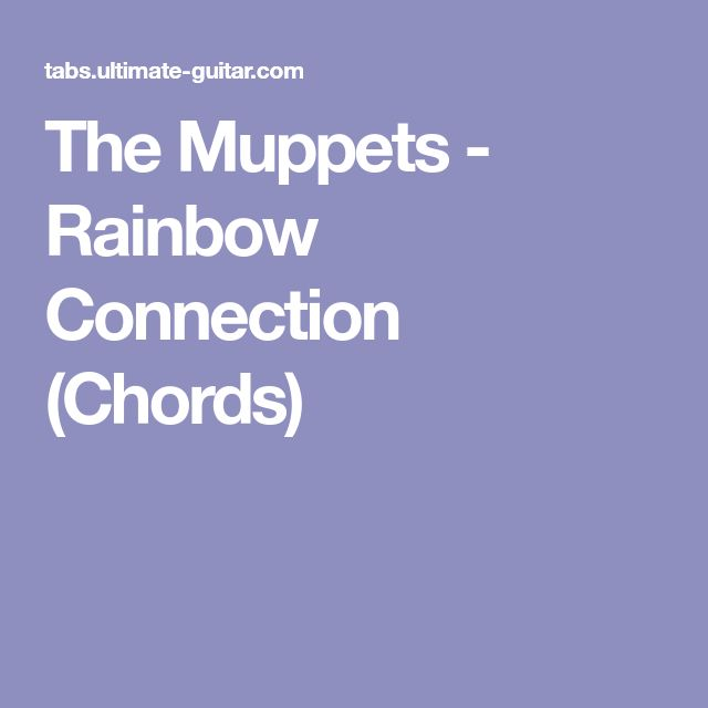 The Muppets - Rainbow Connection (Chords) | guuiitarrrr | Pinterest ...